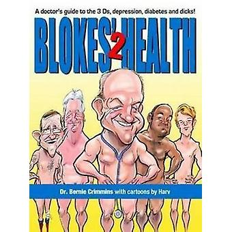Blokes' Health 2 - A Doctor's Guide to the 3Ds - Depression - Diabetes