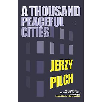 A Thousand Peaceful Cities by Jerzy Pilch - 9781934824276 Book