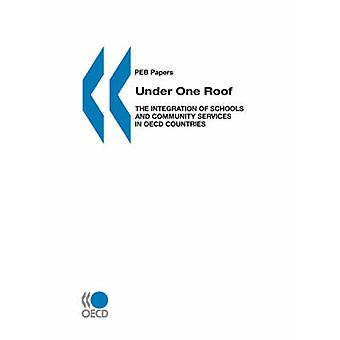 Under One Roof - Integration of Schools and Community Services in OECD