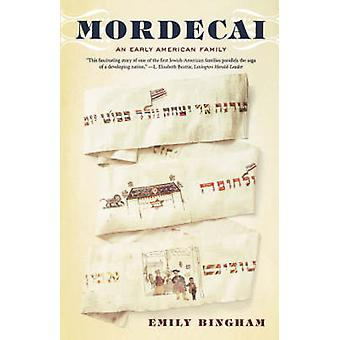 Mordecai - An Early American Family by Emily Bingham - 9780809070169 B
