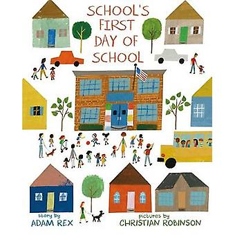 School's First Day of School by Adam Rex - Christian Robinson - 97815