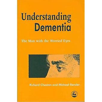 Förståelse demens - mannen med oroliga ögon av Michael Bend