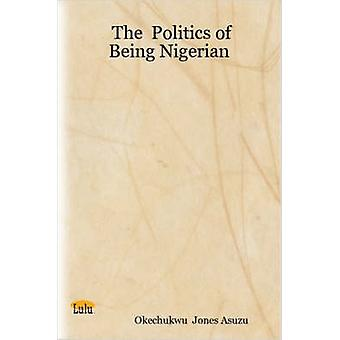 Asuzu & Okechukwu Jones: The Politics of Being Nigerian