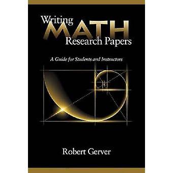 Math research papers schrijven een gids voor studenten en instructeurs door Gerver & Robert