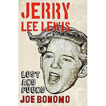 Jerry Lee Lewis - verloren en gevonden door Joe Bonomo - 9781441118806 boek