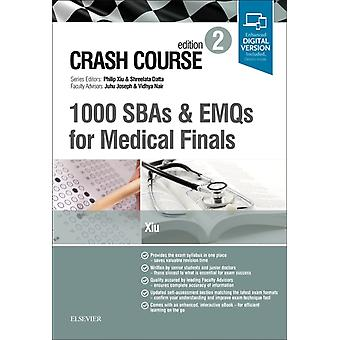Crash Course 1000 SBAs and EMQs for Medical Finals by Philip Xiu