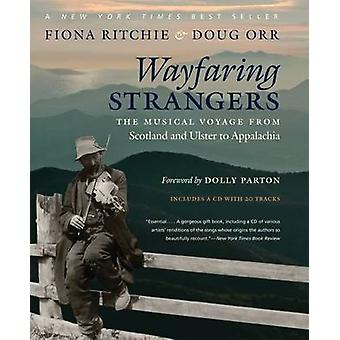 Wayfaring Strangers The Musical Voyage from Scotland and Ulster to Appalachia de Fiona Ritchie & Doug Orr & Foreword de Dolly Parton