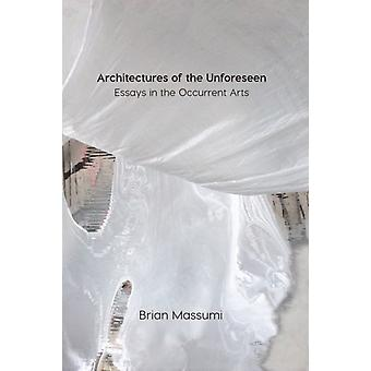 Architectures of the Unforeseen by Brian Massumi