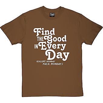 Encontre o bom em todos os dias (sem censura) Chestnut Men 's T-Shirt