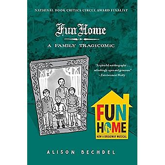 Fun Home  A Family Tragicomic by Alison Bechdel