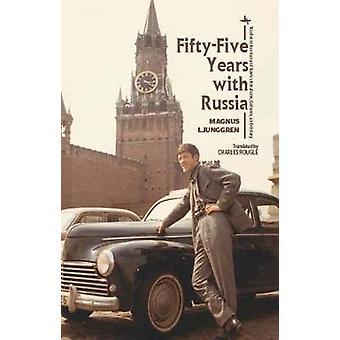 Cincuenta y cinco años con Rusia por Magnus Ljunggren