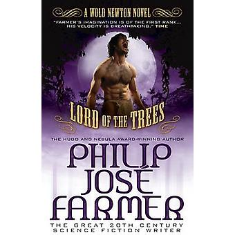 Lord of the Trees Secrets of the Nine 2 Wold Newton Parallel Universe door Philip Jose Farmer