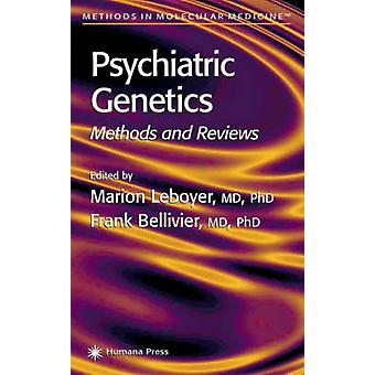 Psychiatric Genetics  Methods and Reviews by Leboyer & Marion