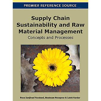 Supply Chain Sustainability and Raw Material Management Concepts and Processes by Farahani & Reza Zanjirani