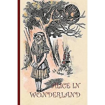 Alice in Wonderand  with 42 Original Illustrations by Sir John Tenniel Aziloth Books by Carroll & Lewis