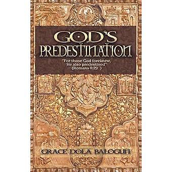 Gods Predestination by Balogun & Grace Dola