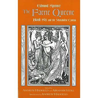 Il Faerie Queene - sesto libro e i canti Mutabilitie - BK 6 da Edm