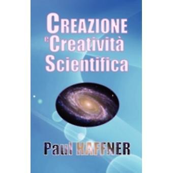 Creazione e creativit scientifica by Haffner & Paul