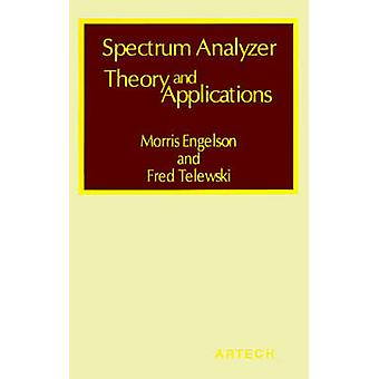 Spectrum Analyzer Theory and Applications by Engelson & Morris