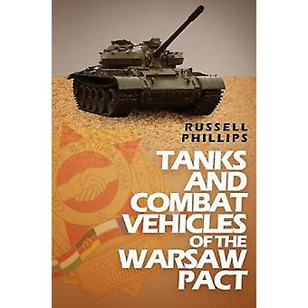 Tanks and Combat Vehicles of the Warsaw Pact by Phillips & Russell
