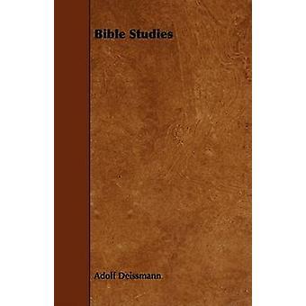 Bible Studies by Deissmann & Adolf