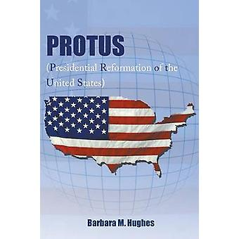 PROTUS by Hughes & Barbara M.