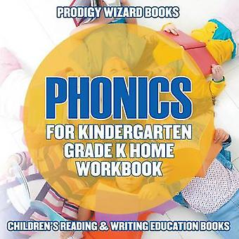Phonics for Kindergarten Grade K Home Workbook  Childrens Reading  Writing Education Books by Prodigy Wizard Books
