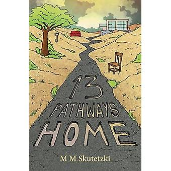 13 Pathways Home by Skutetzki & M M