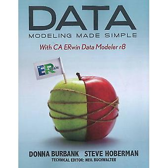 Data Modeling Made Simple with CA ERwin Data Modeler r8 by Burbank & Donna