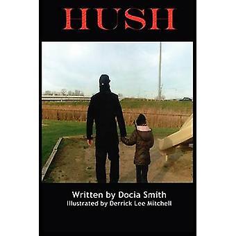 Hush by Smith & Docia