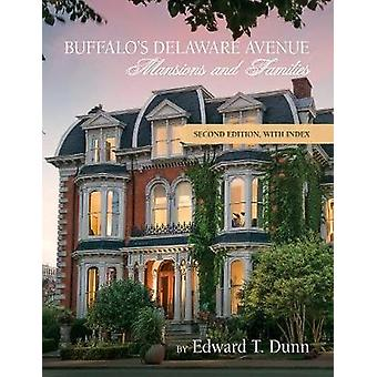 Buffalos Delaware Avenue Mansions and Families Second Edition with Index by Dunn & Father Edward T