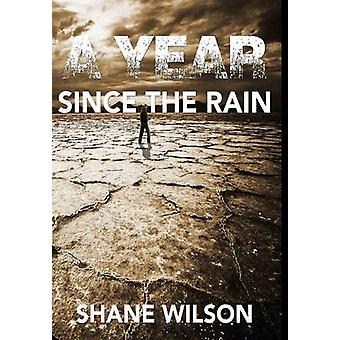 A Year Since The Rain by Wilson & Shane