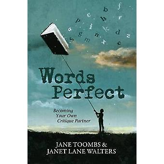 Words Perfect Becoming Your Own Critique Partner by Toombs & Jane