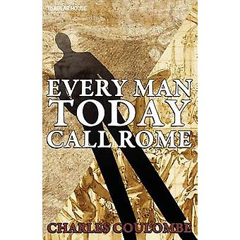 Everyman Today Call Rome by Coulombe & Charles A.