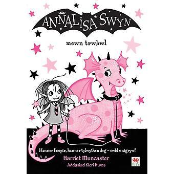 Cyfres Annalisa Annalisa Swyn Mewn Trwbwl by Muncaster & Harriet