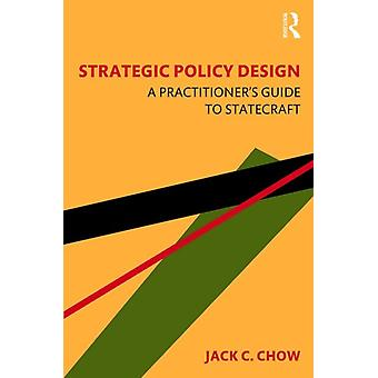 Strategic Policy Design by Chow & Jack C. Carnegie Mellon University & Pennsylvania & USA