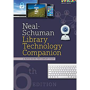 Neal-Schuman Library Technology Companion - A Basic Guide for Library