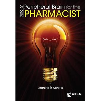 Peripheral Brain for the Pharmacist - 2019-20 by Jeanine P. Abrons -