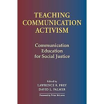 Teaching Communication Activism - Communication Education for Social J