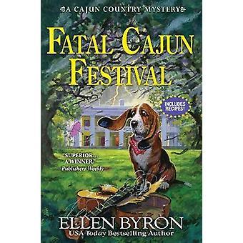 Fatal Cajun Festival - A Cajun Country Mystery by Ellen Byron - 978164