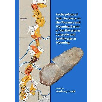 Archaeological Data Recovery in the Piceance and Wyoming Basins of No