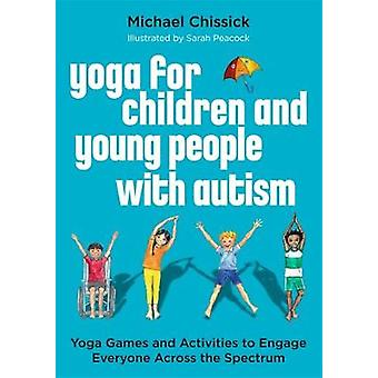 Yoga for Children and Young People with Autism - Yoga Games and Activi