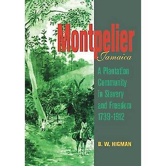Montpelier - Jamaica - A Plantation Community in Slavery and Freedom 1