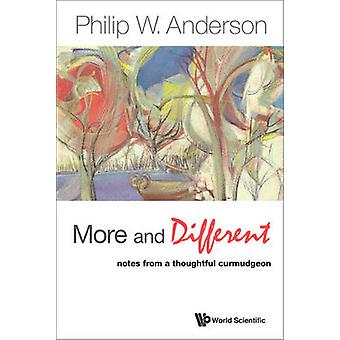 More and Different - Notes from a Thoughtful Curmudgeon by P.W. Anders