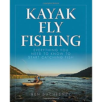 Kayak Fly Fishing - Everything You Need to Know to Start Catching Fish