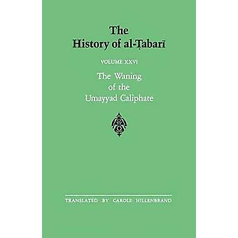 The History of al-Tabari - The Waning of the Umayyad Caliphate - Prelud