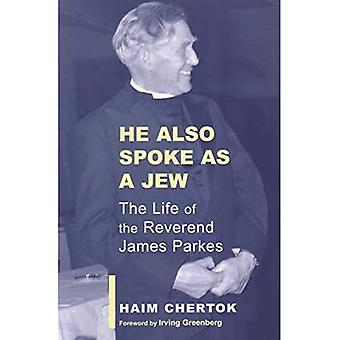 He Also Spoke As a Jew: The Life of James Parkes