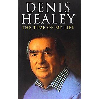 The Time of My Life by Denis Healey - 9780413777966 Book