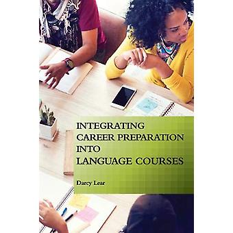 Integrating Career Preparation into Language Courses by Darcy Lear -