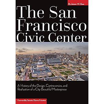 San Francisco Civic Center - En historia av design - Controversi
